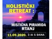 Holistički RETREAT: Mistična Piramida Rtanj - 3 ili 5 DANA - PUT ISCJELJENJA I HARMONIJE SA 5 PRIRODNIH ELEMENATA